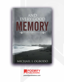 And Every Good Memory