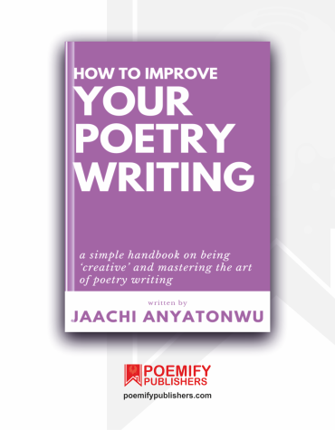 Jaachi Anyatonwu How To Improve Your Poetry Writing