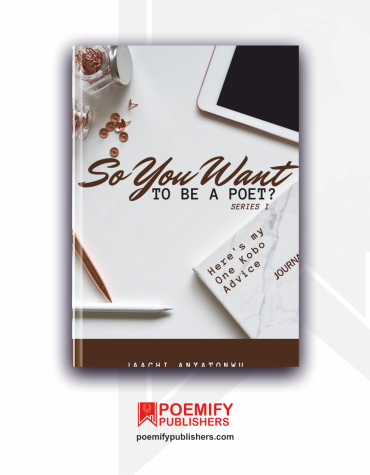 Jaachi Anyatonwu So You Want To Be A Poet