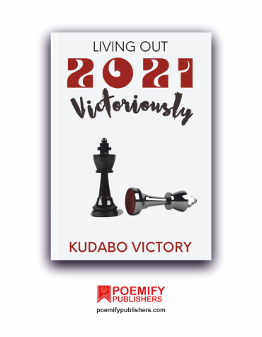 Living Out 2021 Victoriously, by Victory Kudabo
