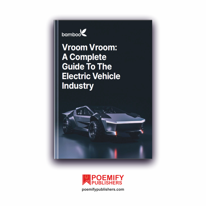 Vroom Vroom A Complete Guide TO The Electric Vehicle Industry