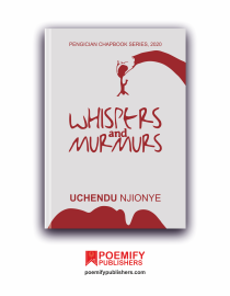 Whispers and Murmurs Uchendu Njionye